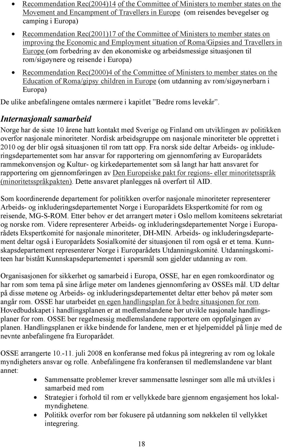arbeidsmessige situasjonen til rom/sigøynere og reisende i Europa) Recommendation Rec(2000)4 of the Committee of Ministers to member states on the Education of Roma/gipsy children in Europe (om