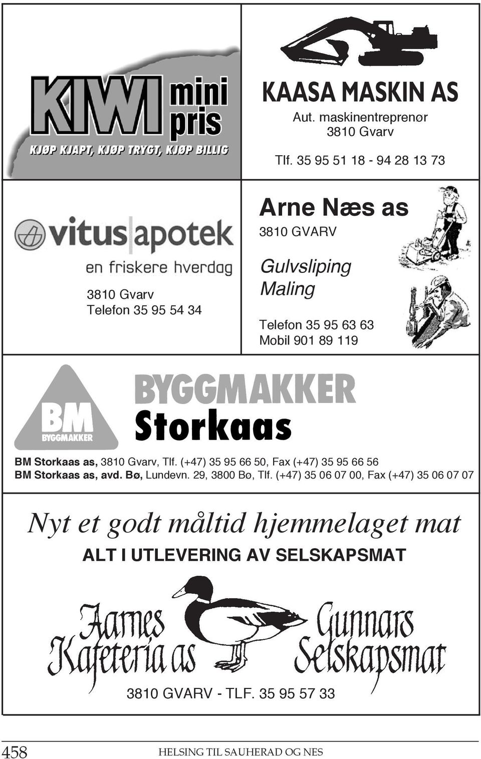 Mobil 901 89 119 BM Storkaas as, 3810 Gvarv, Tlf. (+47) 35 95 66 50, Fax (+47) 35 95 66 56 BM Storkaas as, avd.
