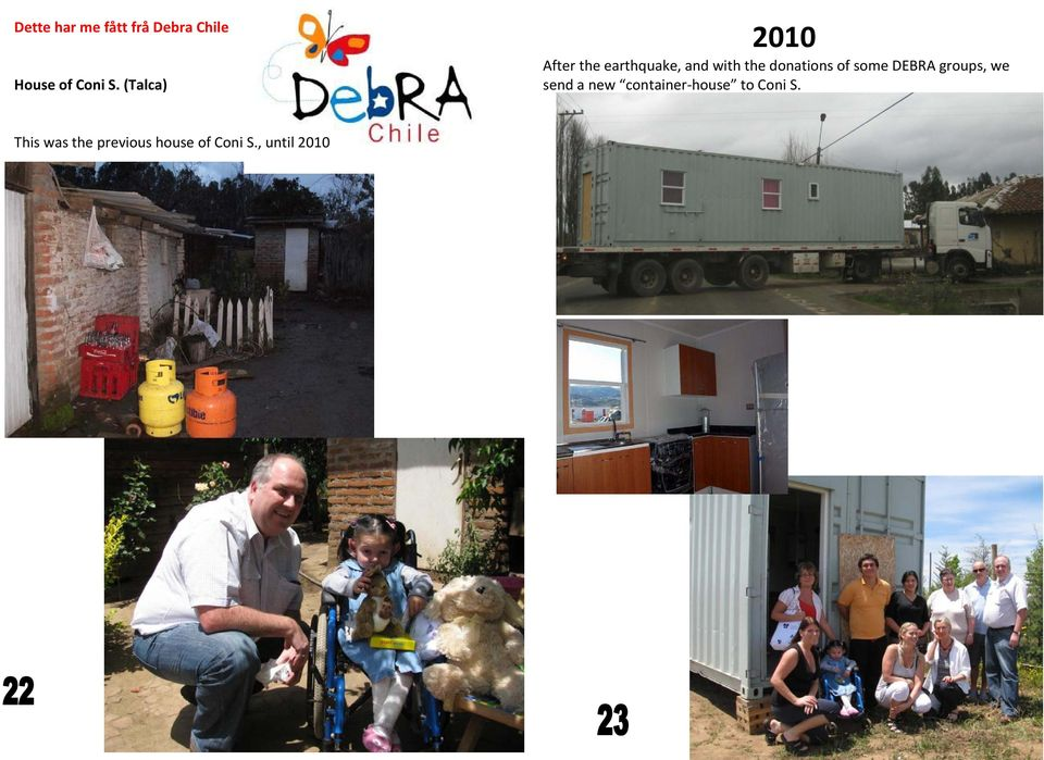 donations of some DEBRA groups, we send a new container