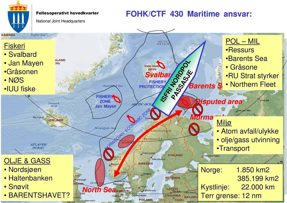 15 W FISHERY ZONE Jan Mayen North Sea NORWEGIAN ECONOMIC ZONE Svalbard FISHERY PROTECTION ZONE ISFRI NORDPOL PASSASJE POL MIL