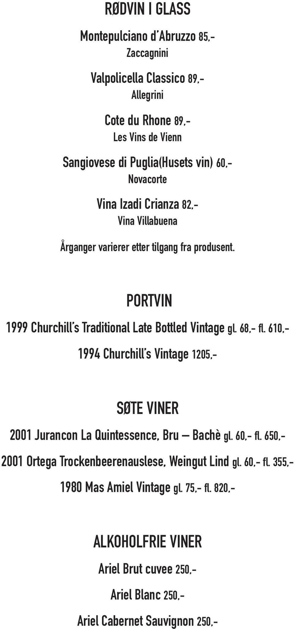PORTVIN 1999 Churchill s Traditional Late Bottled Vintage gl. 68,- fl.