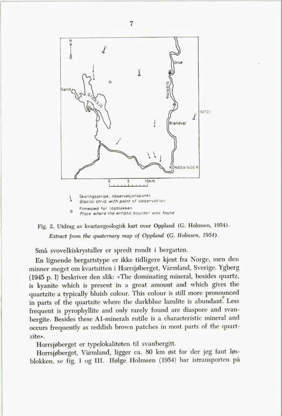 Extract from the quaternary map of Oppland (G. Holmsen, 1954).
