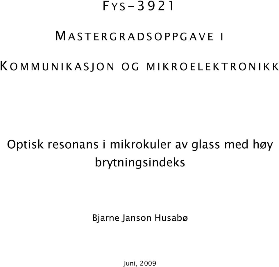 O N I K K Optisk resonans i mikrokuler av glass