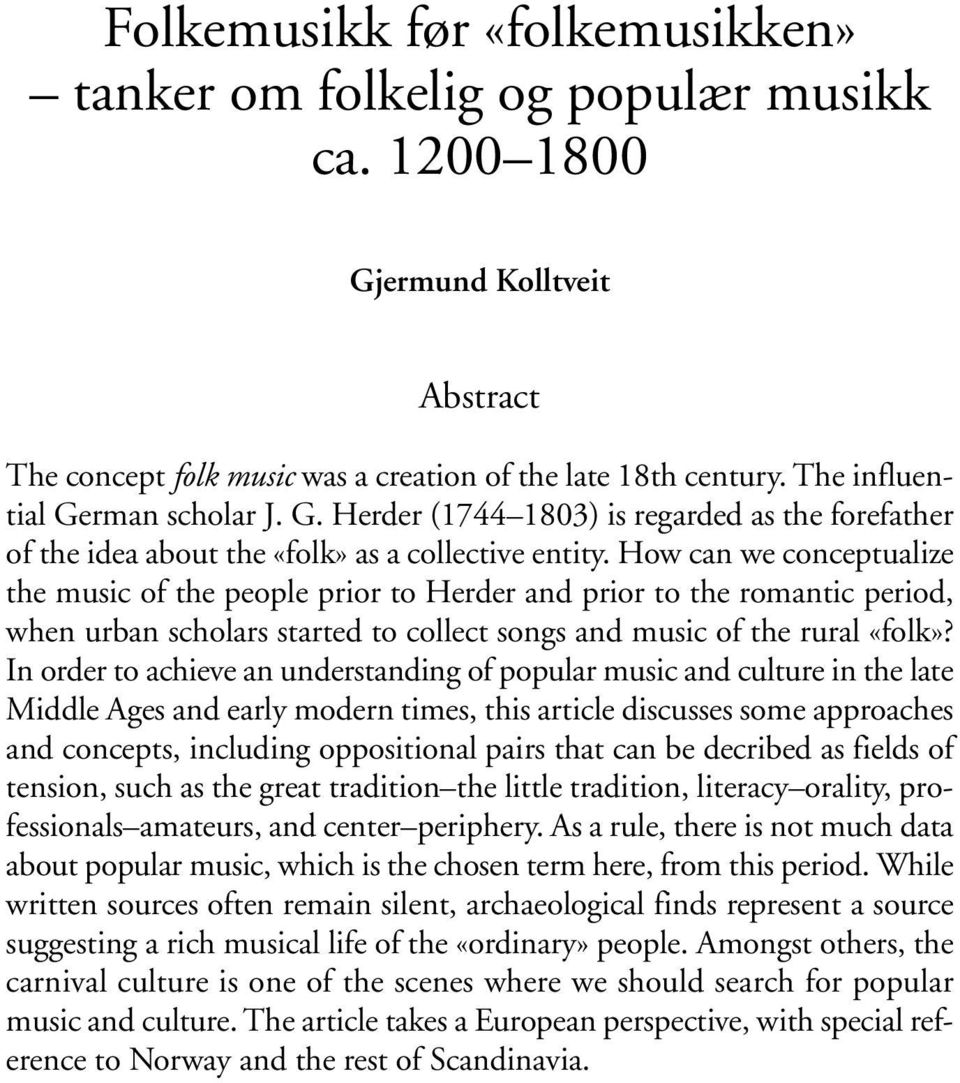 How can we conceptualize the music of the people prior to Herder and prior to the romantic period, when urban scholars started to collect songs and music of the rural «folk»?