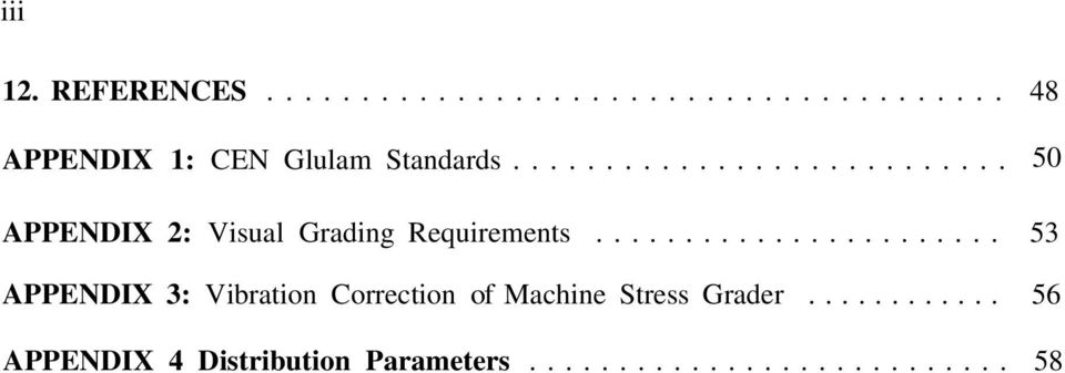 ...................... APPENDIX 3: Vibration Correction of Machine Stress Grader.