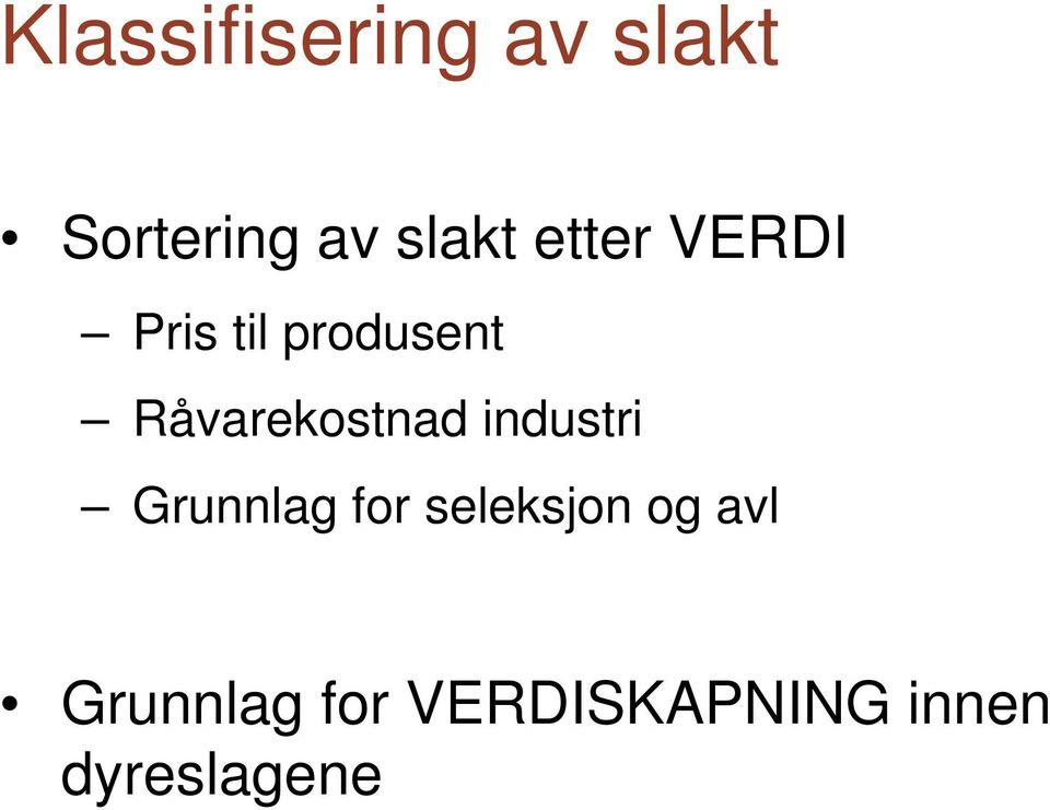 Råvarekostnad industri Grunnlag for