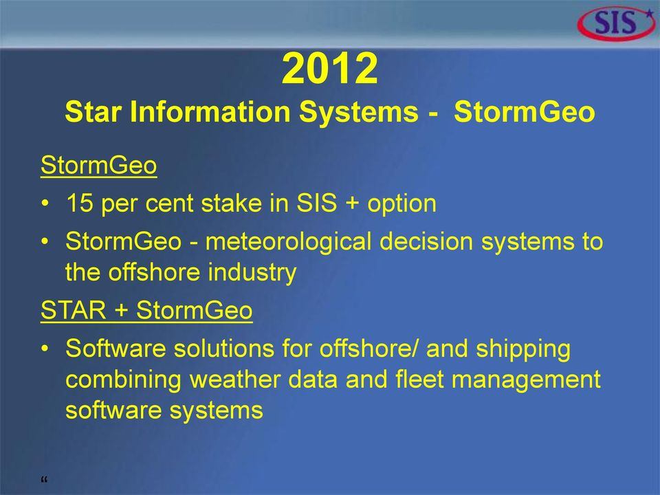 offshore industry STAR + StormGeo Software solutions for offshore/