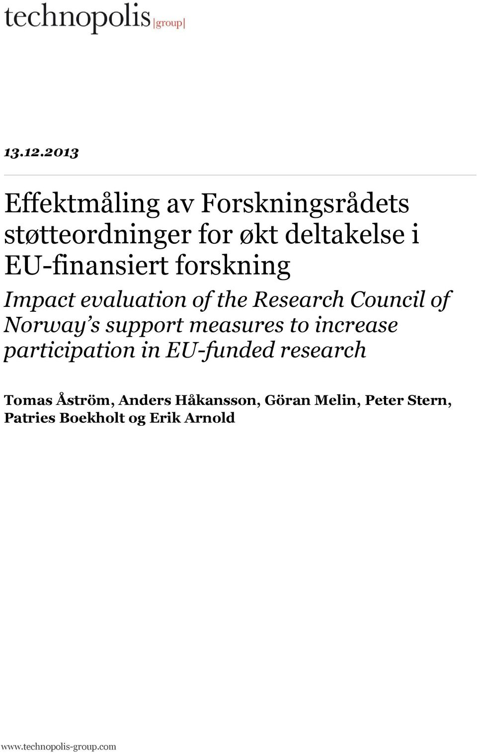 EU-finansiert forskning Impact evaluation of the Research Council of Norway s