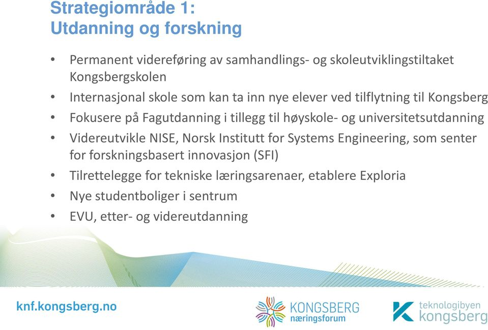 og universitetsutdanning Videreutvikle NISE, Norsk Institutt for Systems Engineering, som senter for forskningsbasert