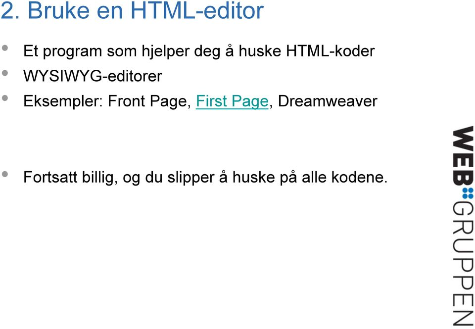 Eksempler: Front Page, First Page, Dreamweaver