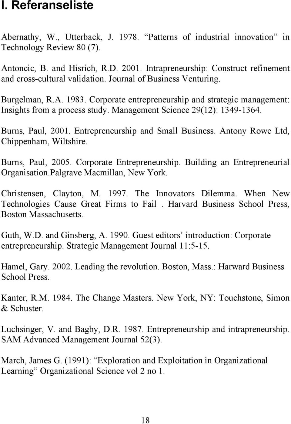 Corporate entrepreneurship and strategic management: Insights from a process study. Management Science 29(12): 1349-1364. Burns, Paul, 2001. Entrepreneurship and Small Business.