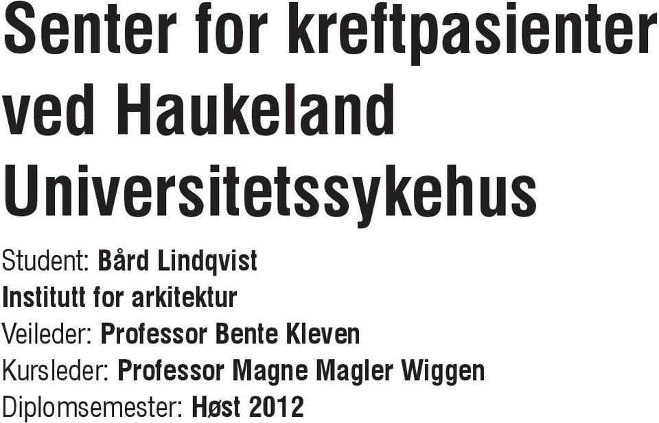 Institutt for arkitektur Veileder: Professor Bente