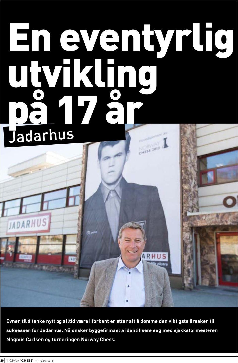 suksessen for Jadarhus.