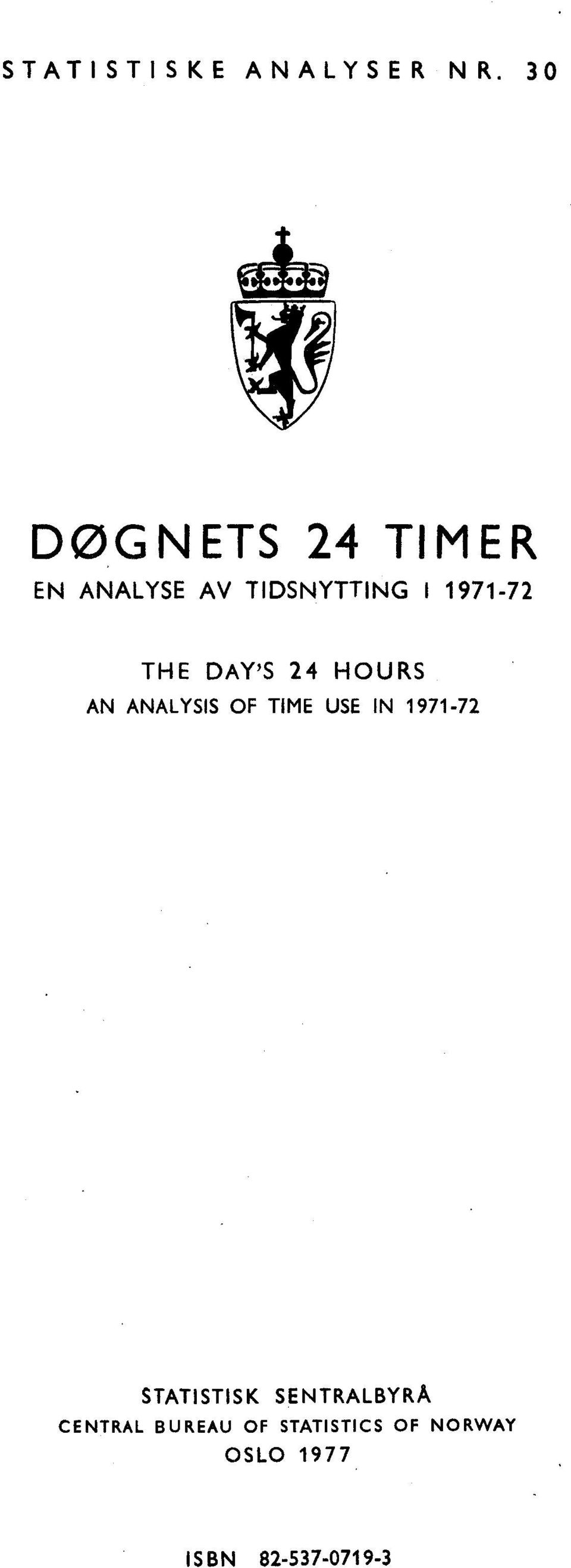 THE DAY'S 24 HOURS AN ANALYSIS OF TIME USE IN 1971-72