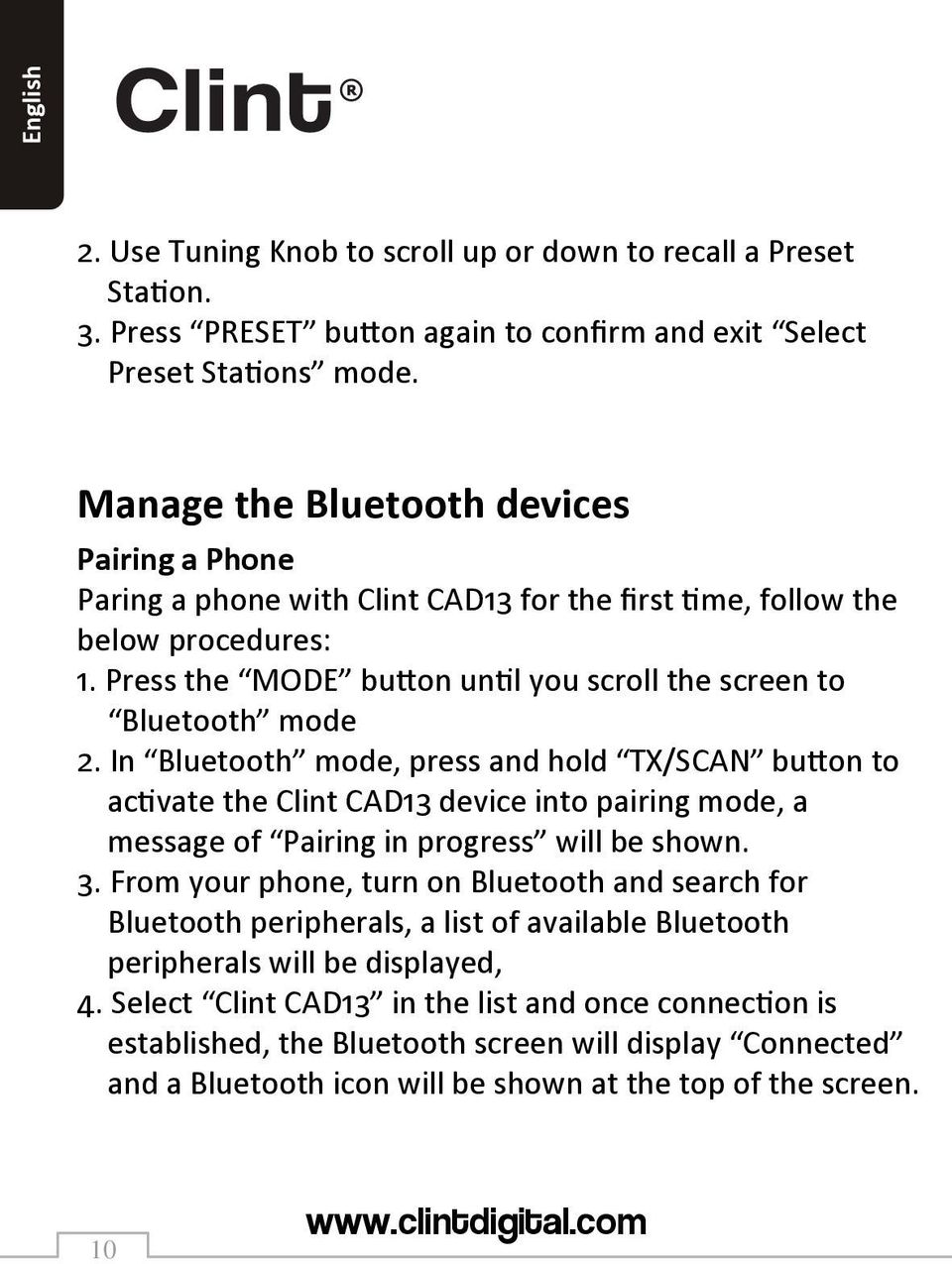 In Bluetooth mode, press and hold TX/SCAN button to activate the Clint CAD13 device into pairing mode, a message of Pairing in progress will be shown. 3.