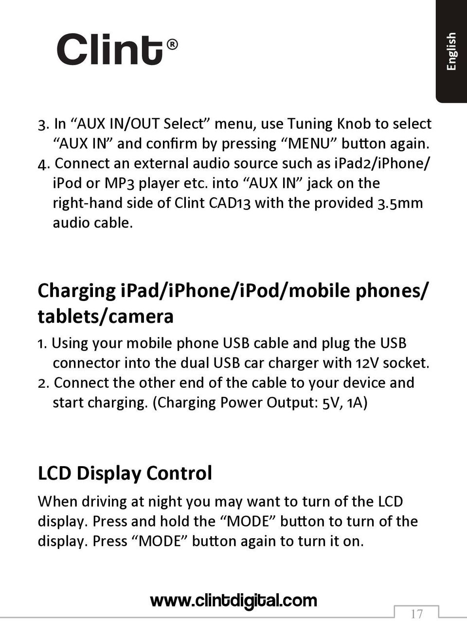 Charging ipad/iphone/ipod/mobile phones/ tablets/camera 1. Using your mobile phone USB cable and plug the USB connector into the dual USB car charger with 12V socket. 2.