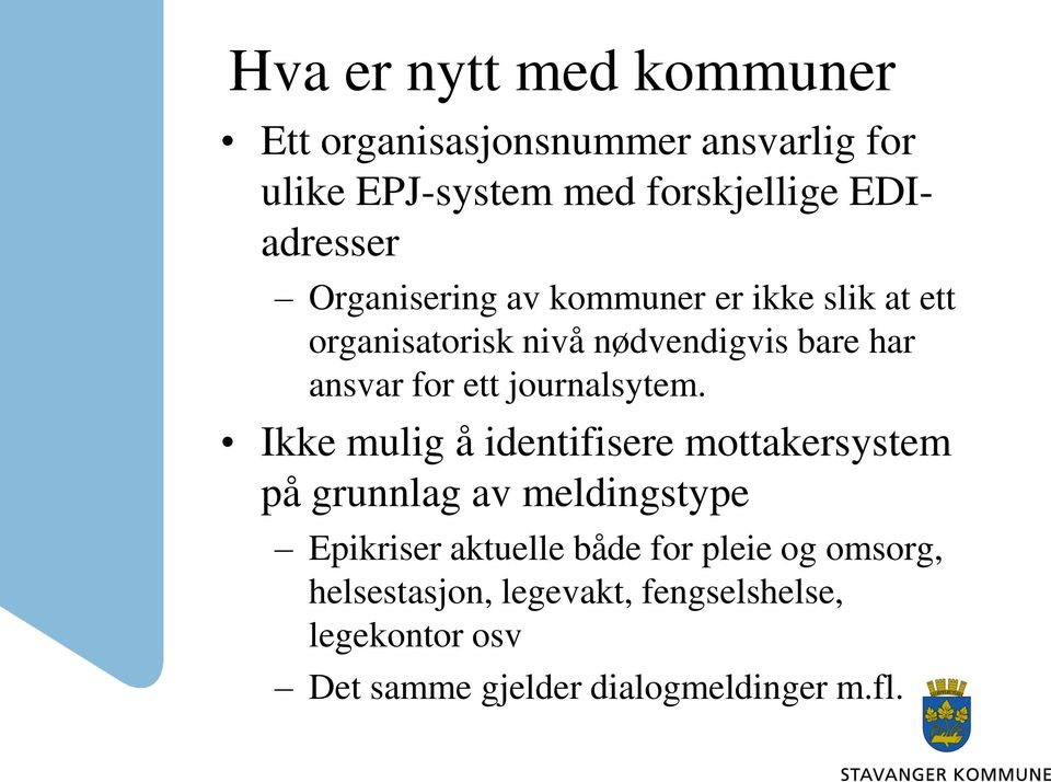 for ett journalsytem.