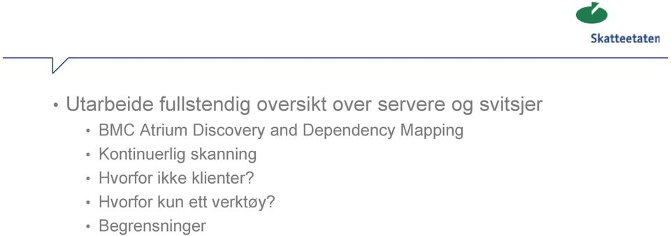 Dependency Mapping Kontinuerlig skanning