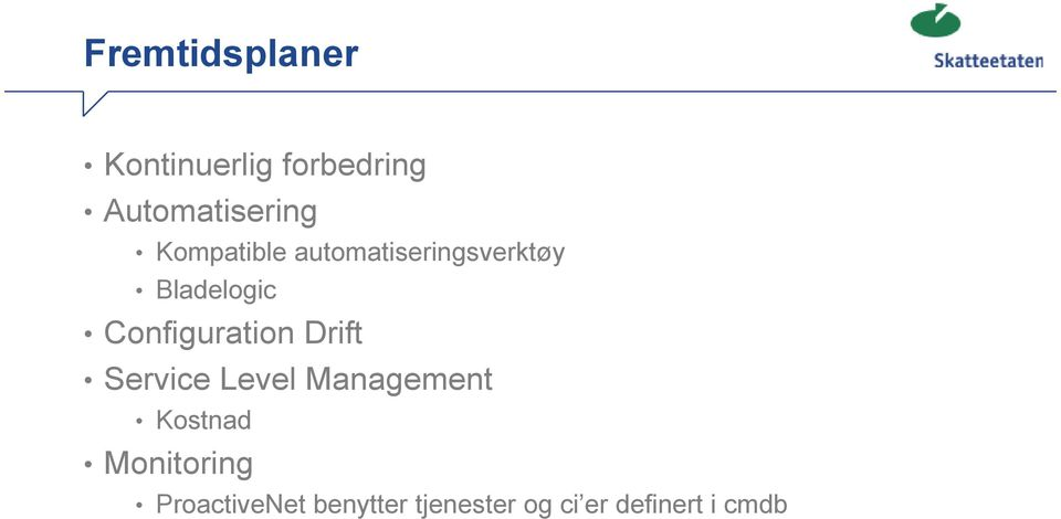 Configuration Drift Service Level Management Kostnad