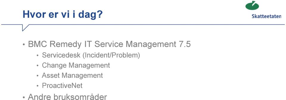5 Servicedesk (Incident/Problem)