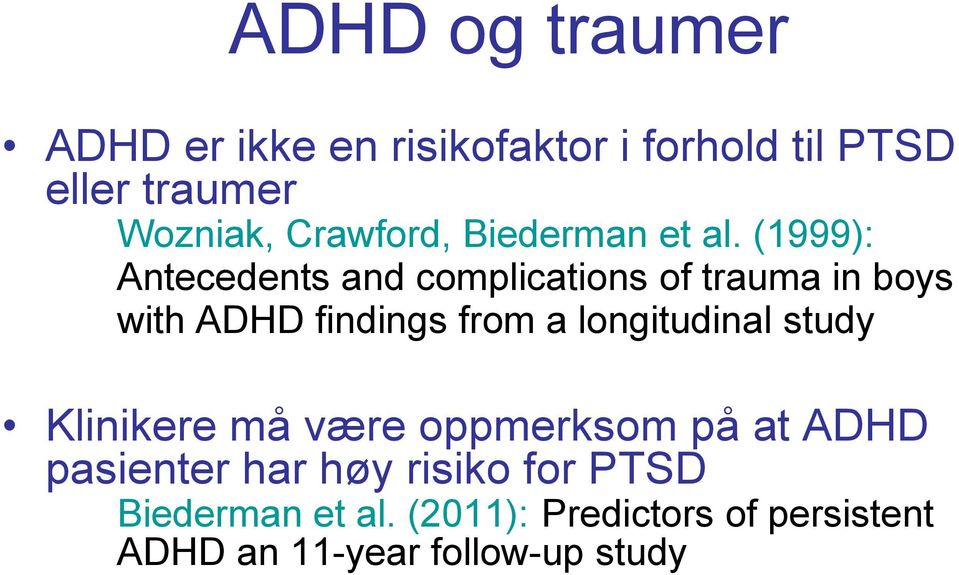 (1999): Antecedents and complications of trauma in boys with ADHD findings from a