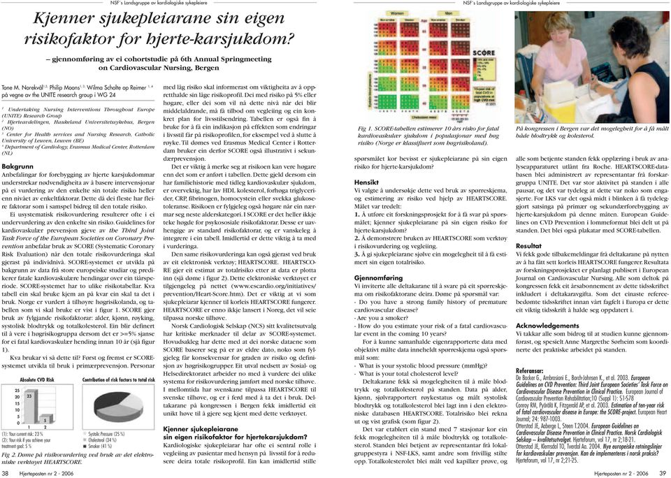 Norekvål 1,2, Philip Moons 1, 3, Wilma Scholte op Reimer 1, 4 på vegne av the UNITE research group i WG 24 1 Undertaking Nursing Interventions Throughout Europe (UNITE) Research Group 2
