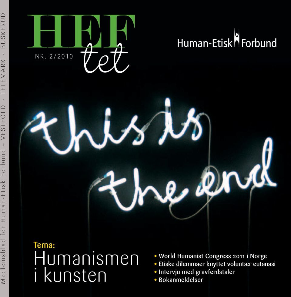 2 /2010 Tema: Humanismen i kunsten World Humanist Congress 2011 i