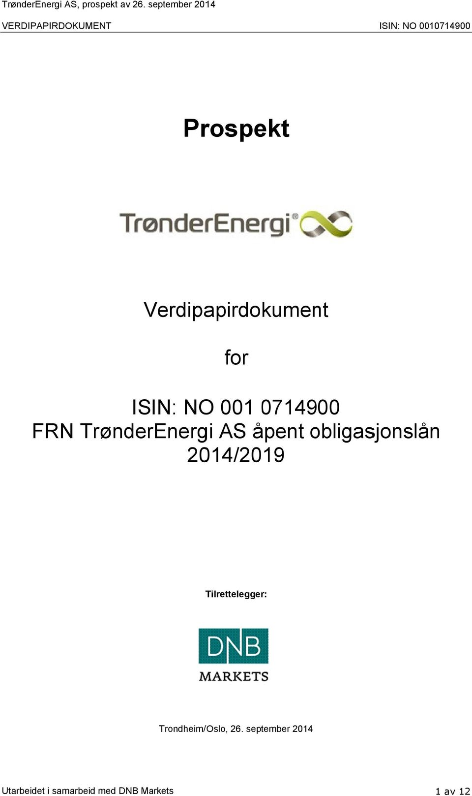 apirdokument for ISIN: NO 001 07149 00 FRN TrønderEnergi AS åpent obligas