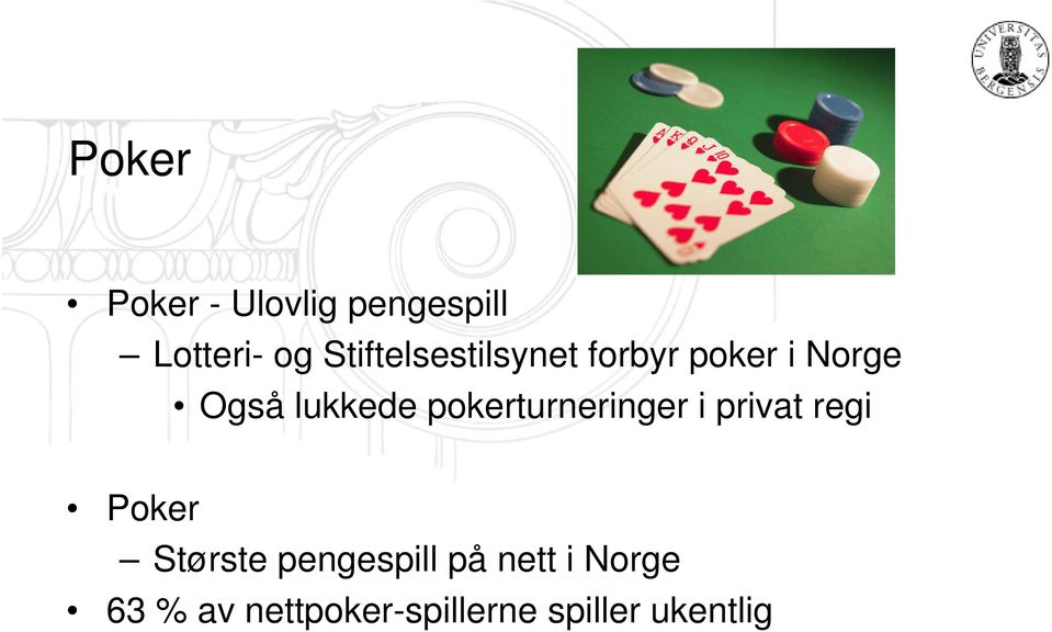pokerturneringer i privat regi Poker Største