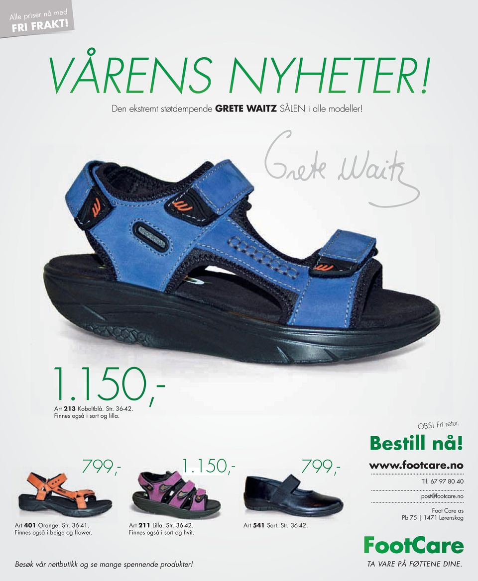67 97 80 40 post@footcare.no Art 401 Orange. Str. 36-41. Finnes også i beige og flower. Art 211 Lilla. Str. 36-42.