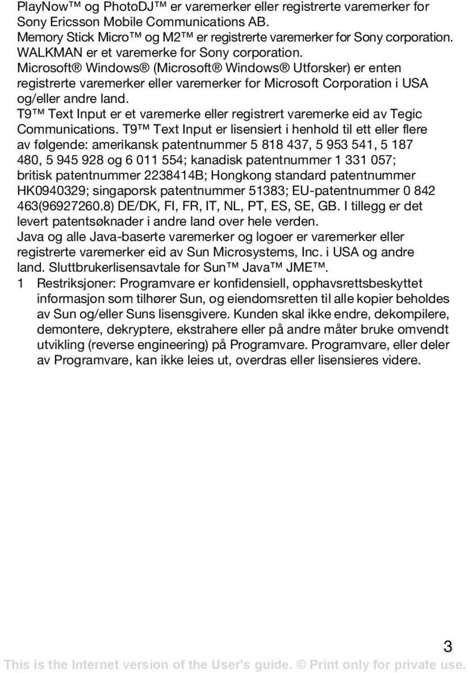 T9 Text Input er et varemerke eller registrert varemerke eid av Tegic Communications.