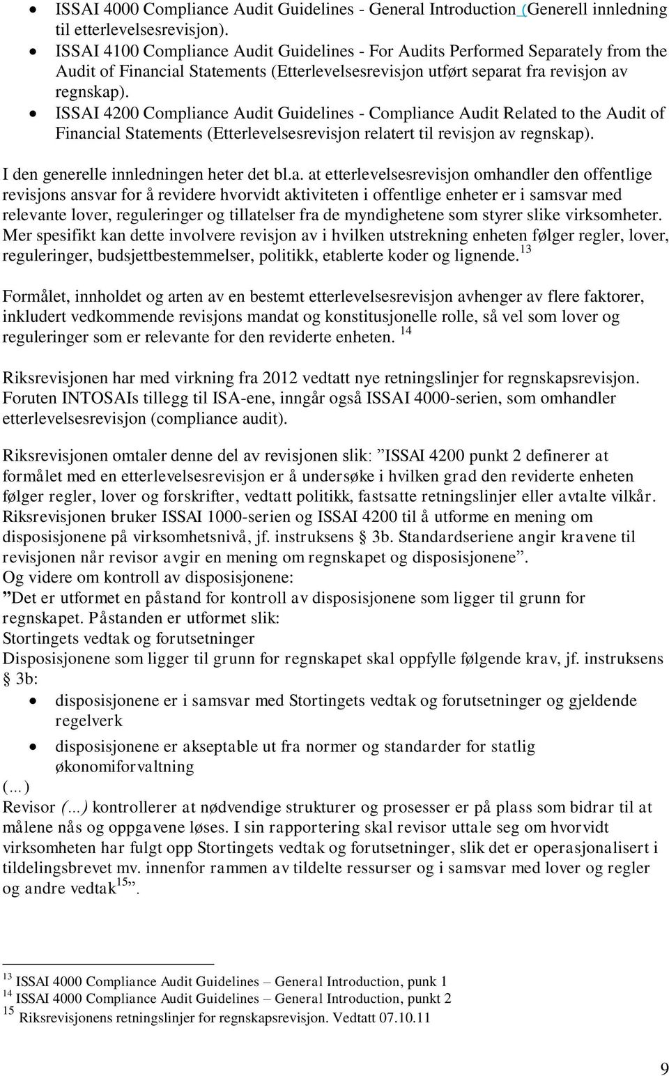 ISSAI 4200 Compliance Audit Guidelines - Compliance Audit Related to the Audit of Financial Statements (Etterlevelsesrevisjon relatert til revisjon av regnskap).