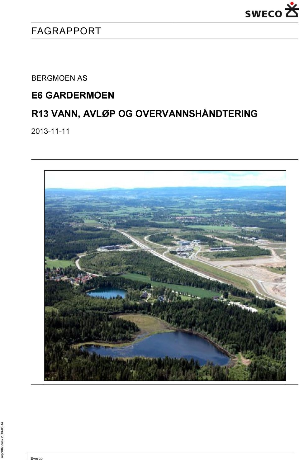 AS E6 GARDERMOEN R13 VANN,