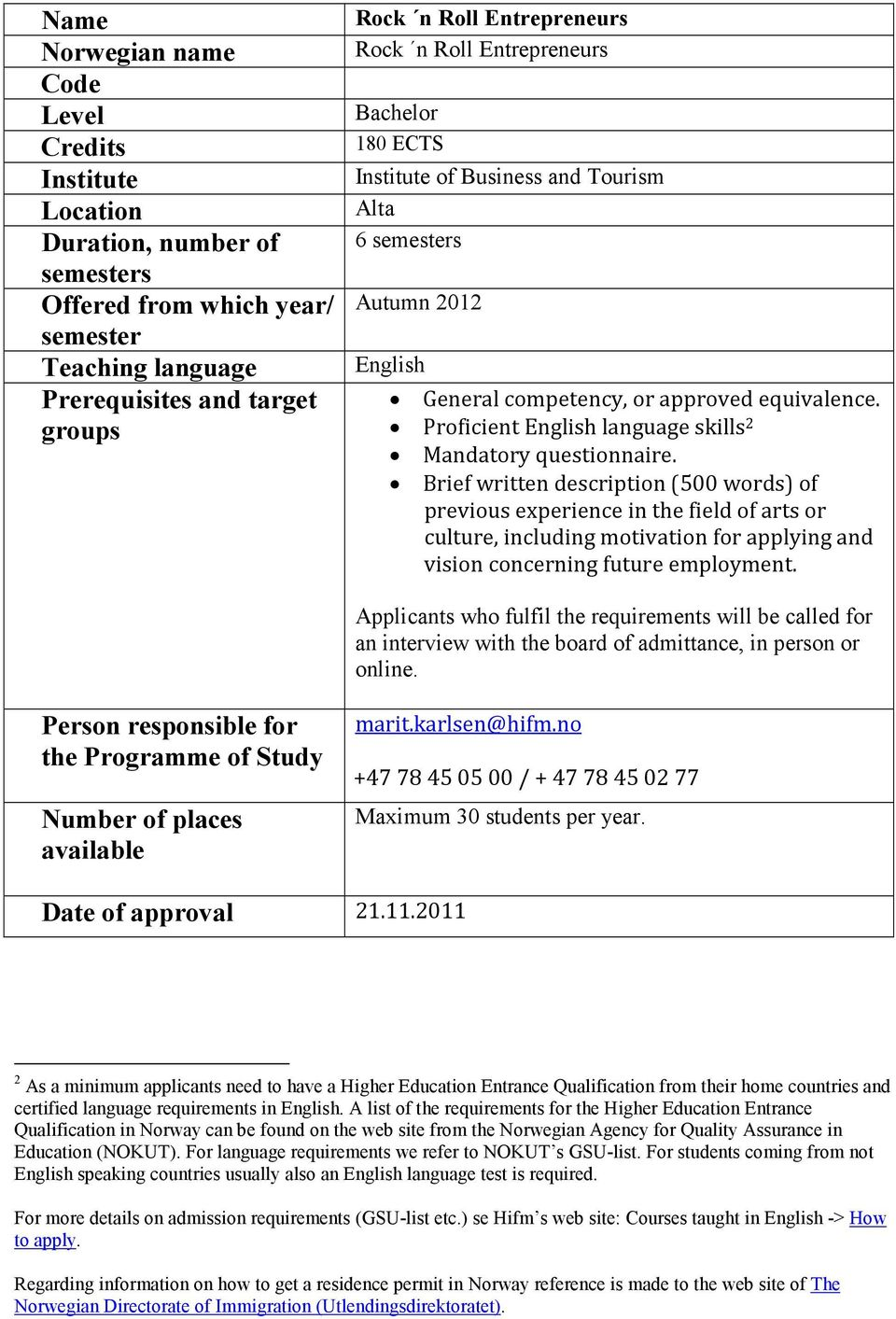 Proficient English language skills 2 Mandatory questionnaire.