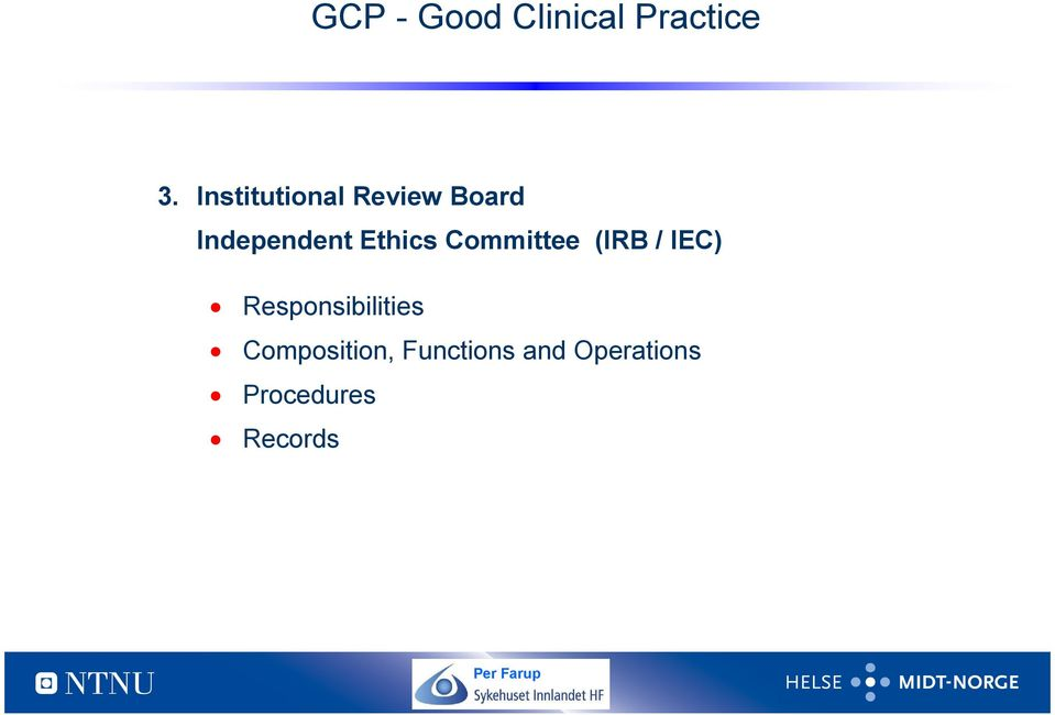 Ethics Committee (IRB / IEC)