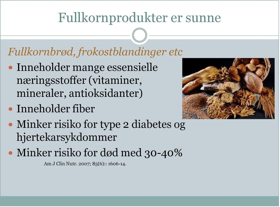antioksidanter) Inneholder fiber Minker risiko for type 2 diabetes og