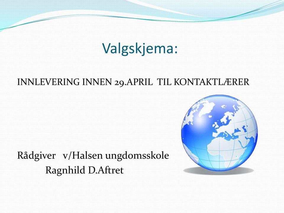 APRIL TIL KONTAKTLÆRER
