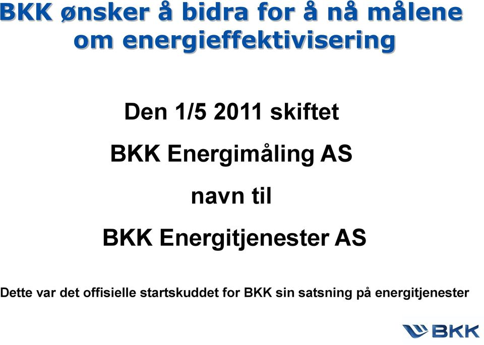 Energimåling AS navn til BKK Energitjenester AS