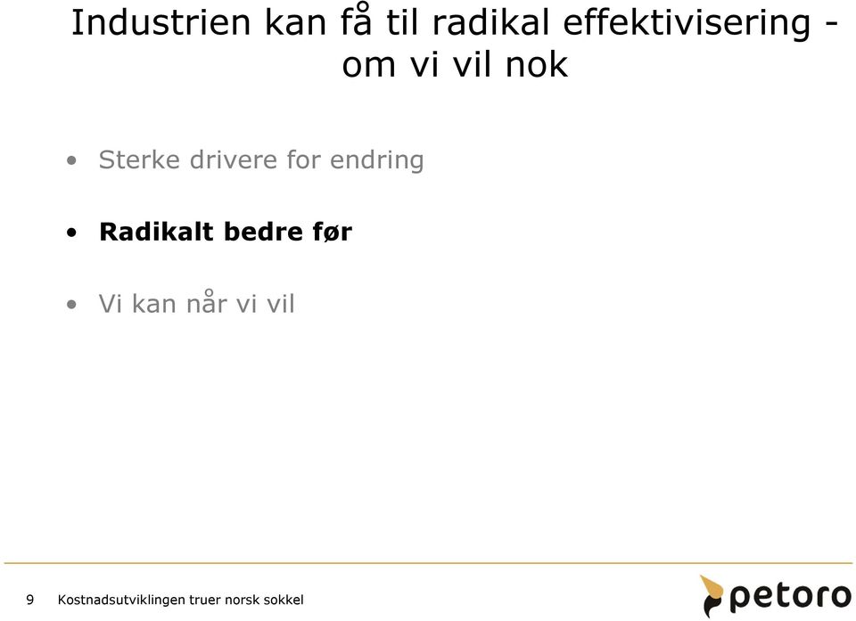 Sterke drivere for endring