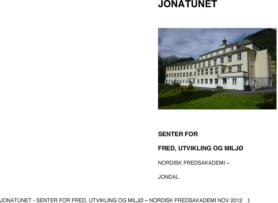 JONATUNET - SENTER FOR FRED, UTVIKLING