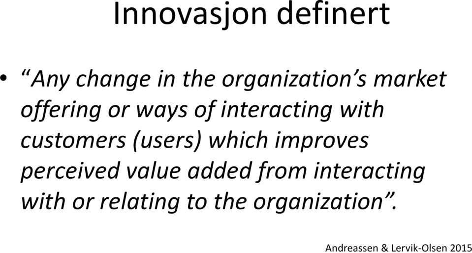 which improves perceived value added from interacting with