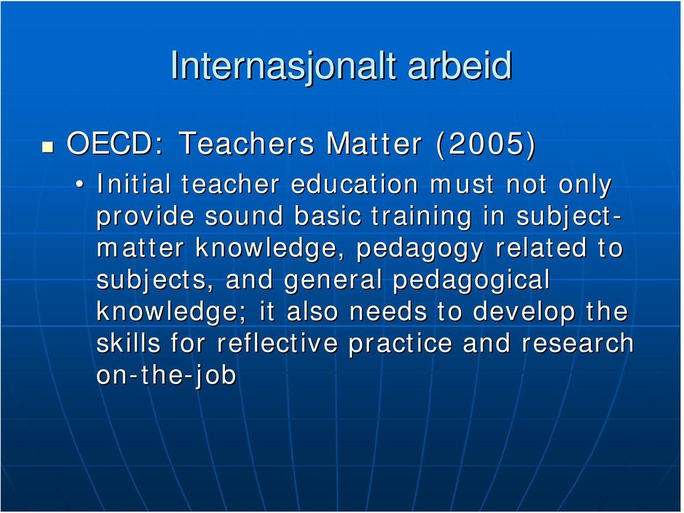 pedagogy related to subjects,, and general pedagogical knowledge; ; it also