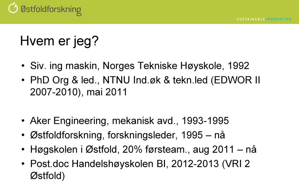 led (EDWOR II 2007-2010), mai 2011 Aker Engineering, mekanisk avd.