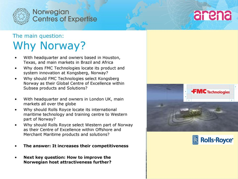 Why should FMC Technologies select Kongsberg Norway as their Global Centre of Excellence within Subsea products and Solutions?