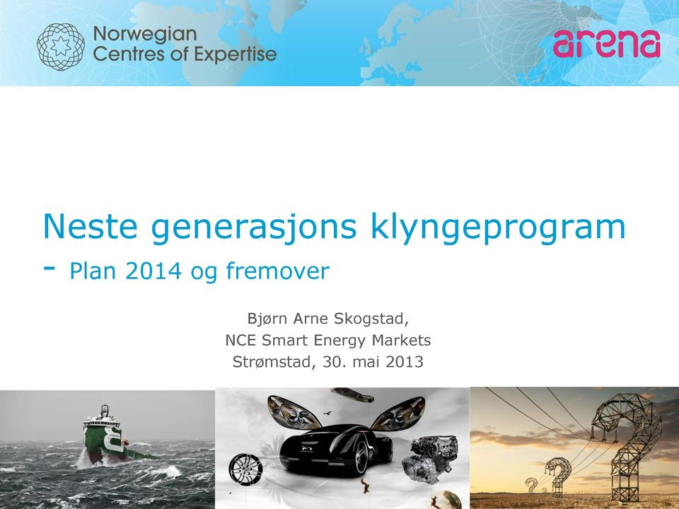 Arne Skogstad, NCE Smart Energy