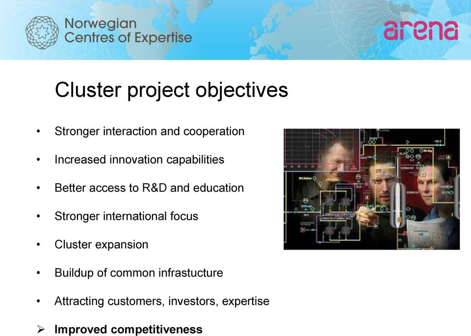 Stronger international focus Cluster expansion Buildup of common