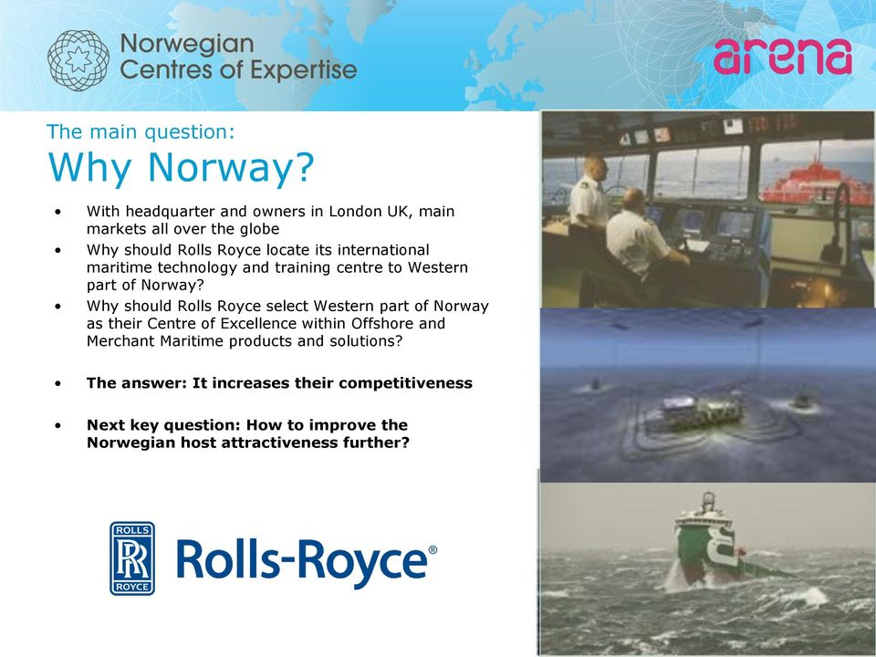 maritime technology and training centre to Western part of Norway?