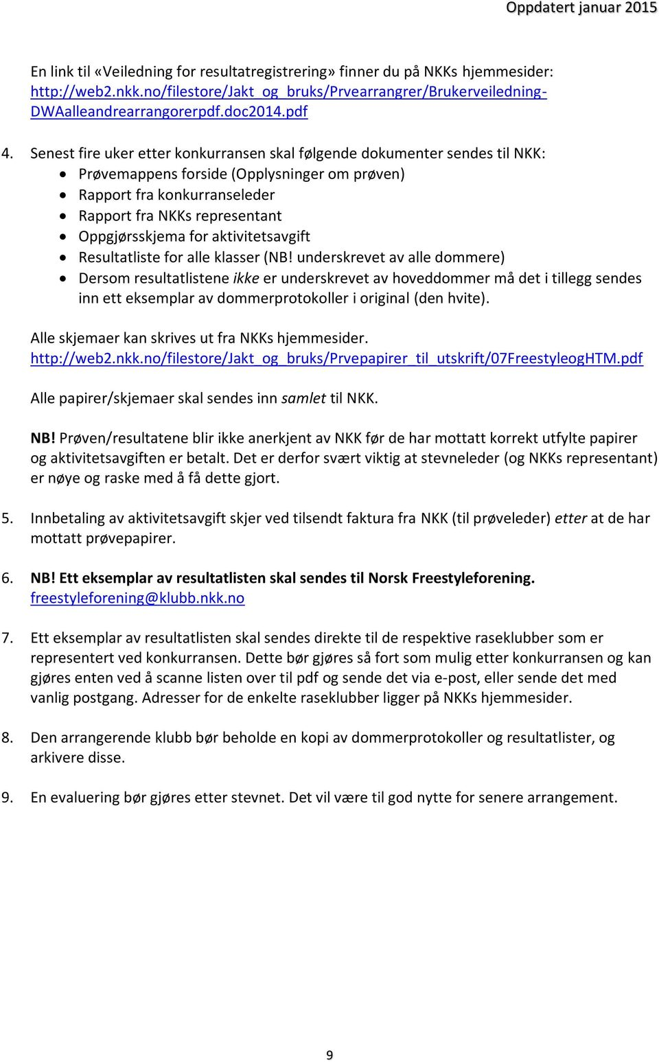 for aktivitetsavgift Resultatliste for alle klasser (NB!