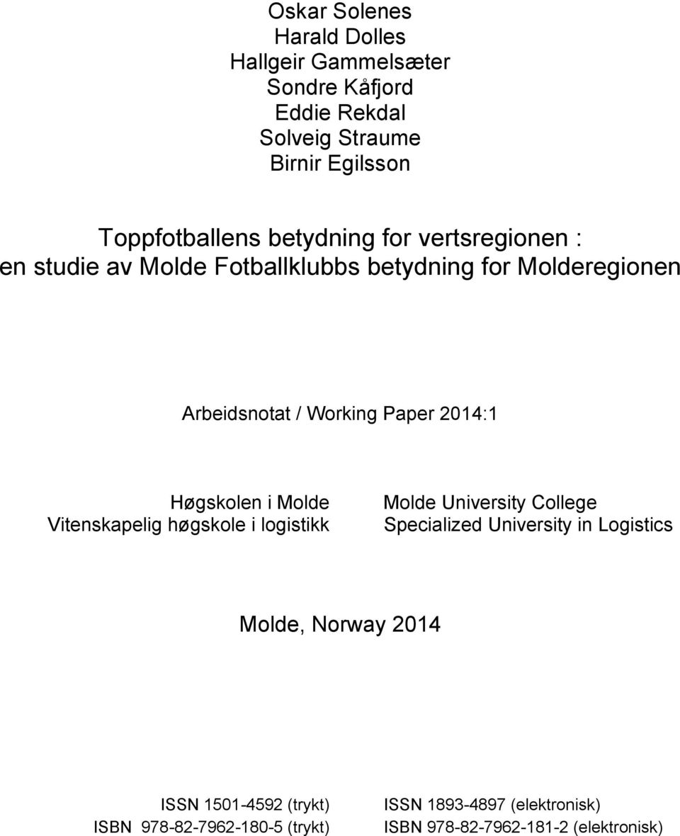 2014:1 Høgskolen i Molde Vitenskapelig høgskole i logistikk Molde University College Specialized University in Logistics