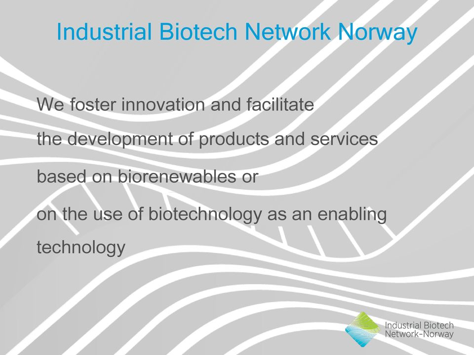 products and services based on biorenewables or